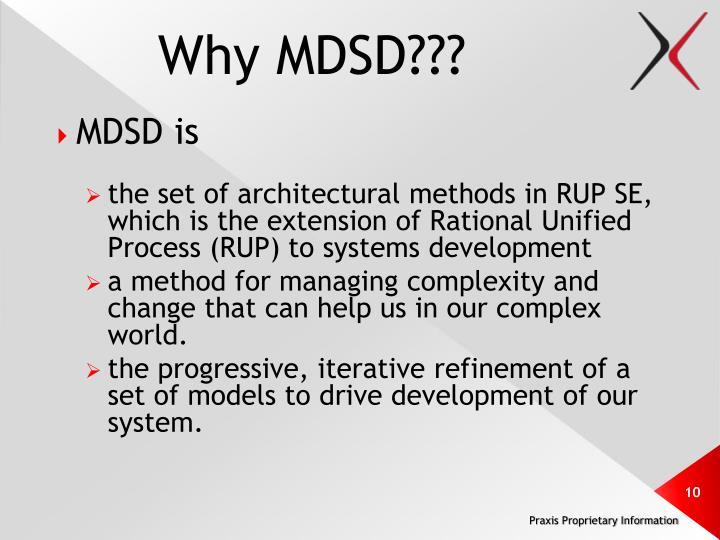 Why MDSD???