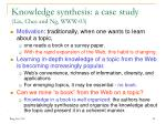knowledge synthesis a case study liu chee and ng www 03