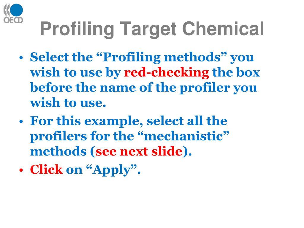 Profiling Target Chemical