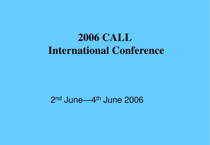 2006 call international conference n.