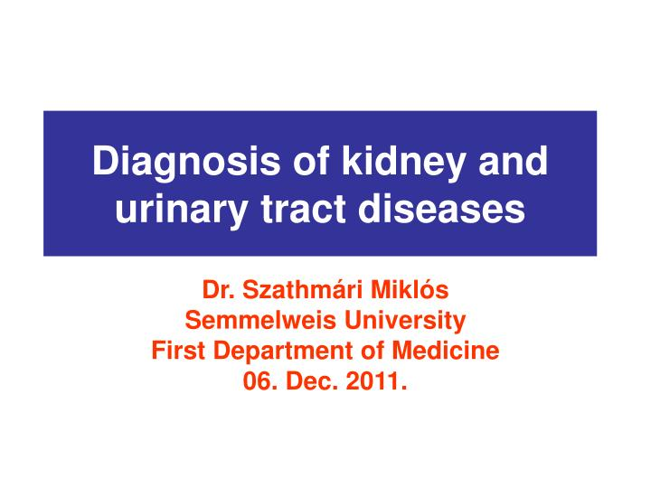 diagnosis of kidney and urinary tract diseases n.