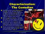 characterization the comedian