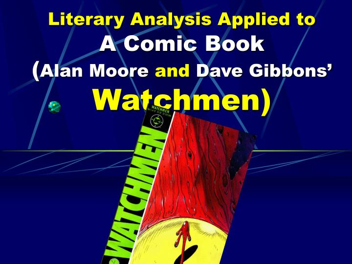 literary analysis applied to a comic book alan moore and dave gibbons watchmen n.
