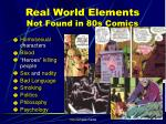 real world elements not found in 80s comics