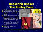 recurring image the smiley face