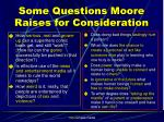 some questions moore raises for consideration