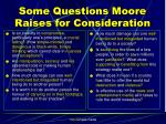 some questions moore raises for consideration1