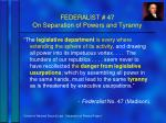 federalist 47 on separation of powers and tyranny3