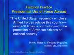 historical practice presidential use of force abroad