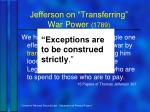jefferson on transferring war power 17891