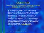 question does this permit the president to rescue american civilians abroad from terrorists