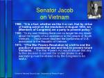 senator jacob on vietnam
