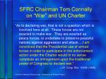 sfrc chairman tom connally on war and un charter
