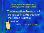 textual source of the president s authority over foreign affairs1