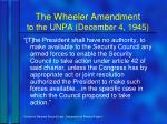 the wheeler amendment to the unpa december 4 1945
