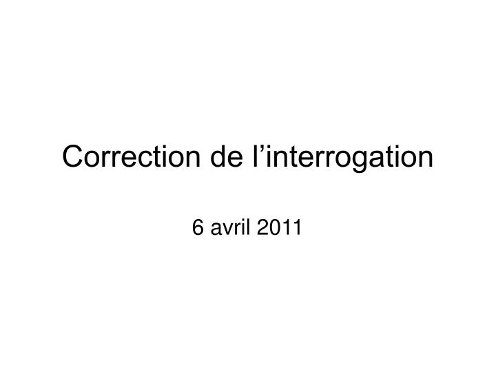 correction de l interrogation n.