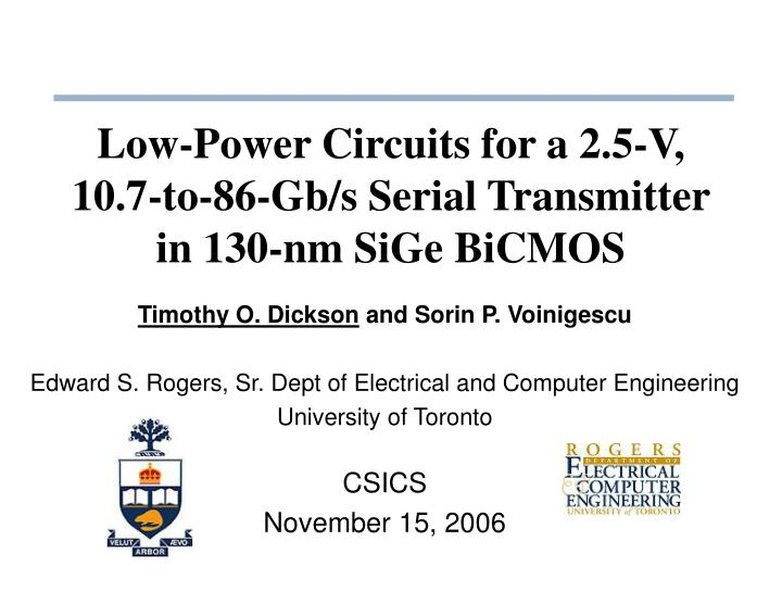 low power circuits for a 2 5 v 10 7 to 86 gb s serial transmitter in 130 nm sige bicmos n.