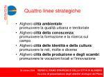quattro linee strategiche