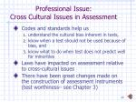 professional issue cross cultural issues in assessment