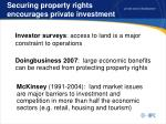 securing property rights encourages private investment