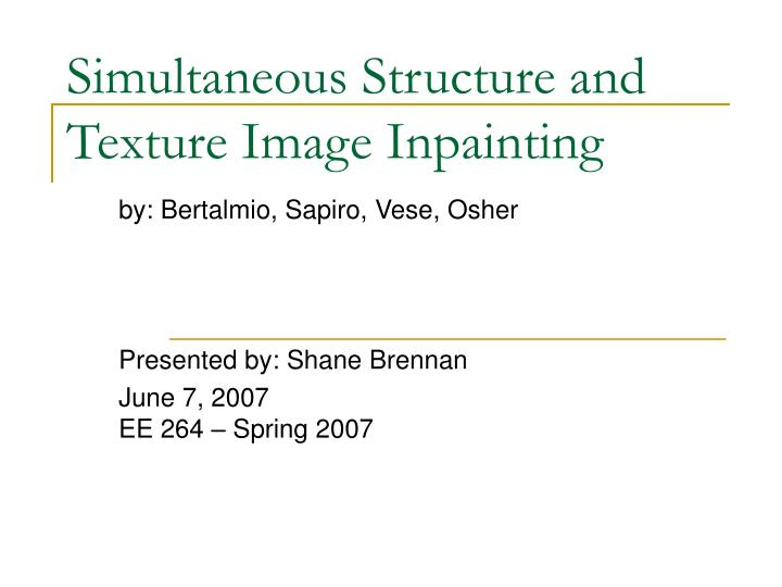 simultaneous structure and texture image inpainting n.