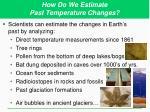 how do we estimate past temperature changes