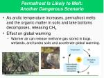 permafrost is likely to melt another dangerous scenario