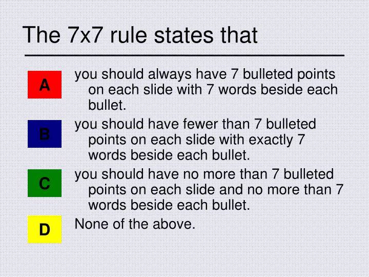 the 7x7 rule states that n.