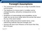 foresight assumptions