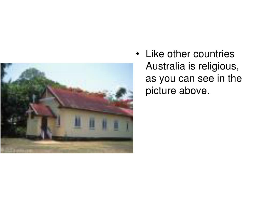 Like other countries Australia is religious, as you can see in the picture above.