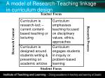 a model of research teaching linkage in curriculum design