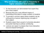 why are lectures still used so frequently in higher education best answer