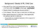 background obesity pa child care