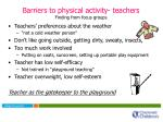 barriers to physical activity teachers f inding from focus groups