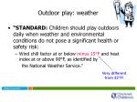 outdoor play weather