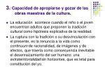 3 capacidad de apropiarse y gozar de las obras maestras de la cultura