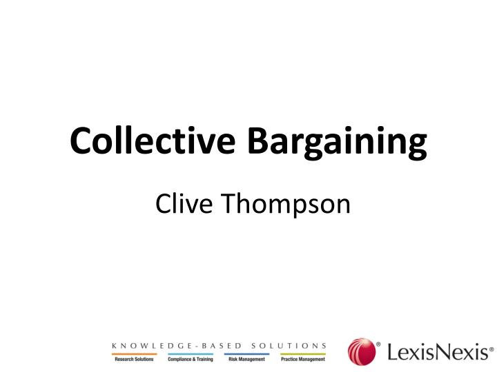 collective bargaining clive thompson n.