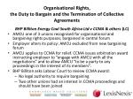 organisational rights the duty to bargain and the termination of collective agreements1