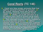 coral reefs tc 146