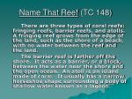 name that reef tc 148