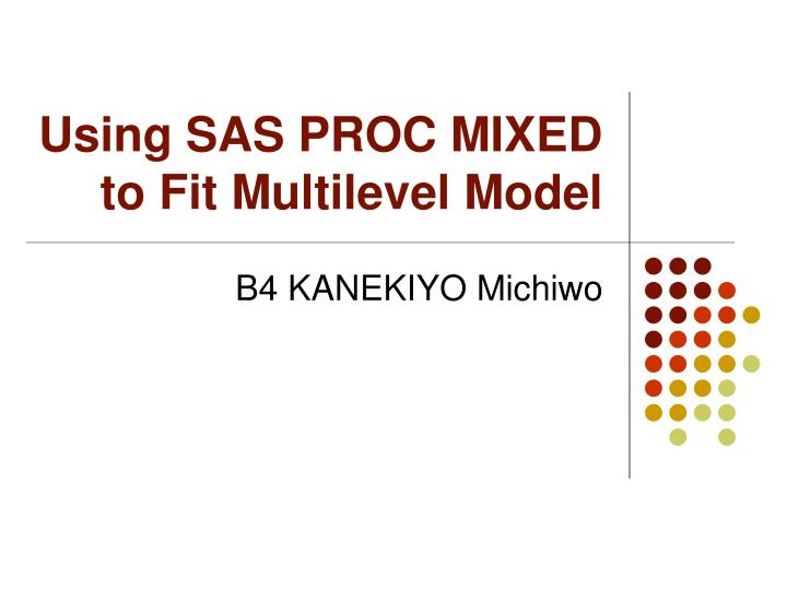 using sas proc mixed to fit multilevel model n.