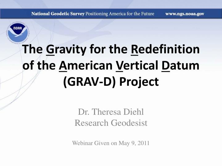 the g ravity for the r edefinition of the a merican v ertical d atum grav d project n.
