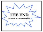 the end p s there is a test next class