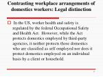 contrasting workplace arrangements of domestics workers legal distinction