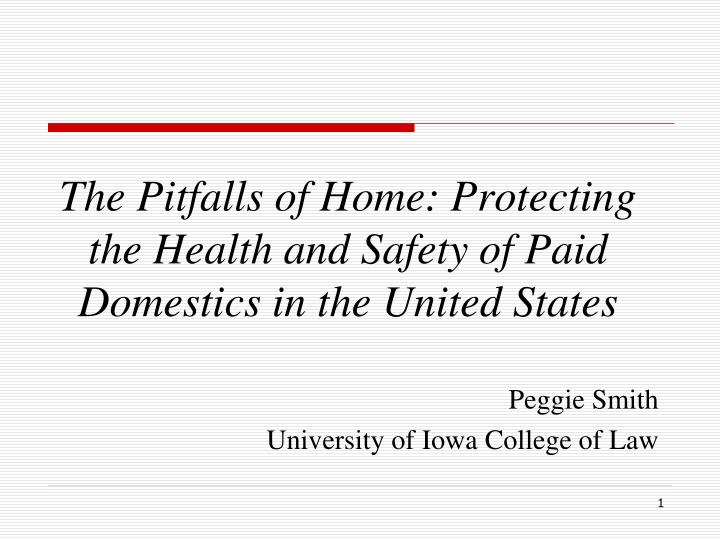 the pitfalls of home protecting the health and safety of paid domestics in the united states n.