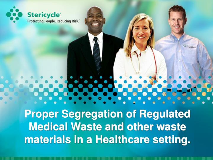 proper segregation of regulated medical waste and other waste materials in a healthcare setting n.