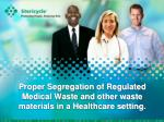 proper segregation of regulated medical waste and other waste materials in a healthcare setting