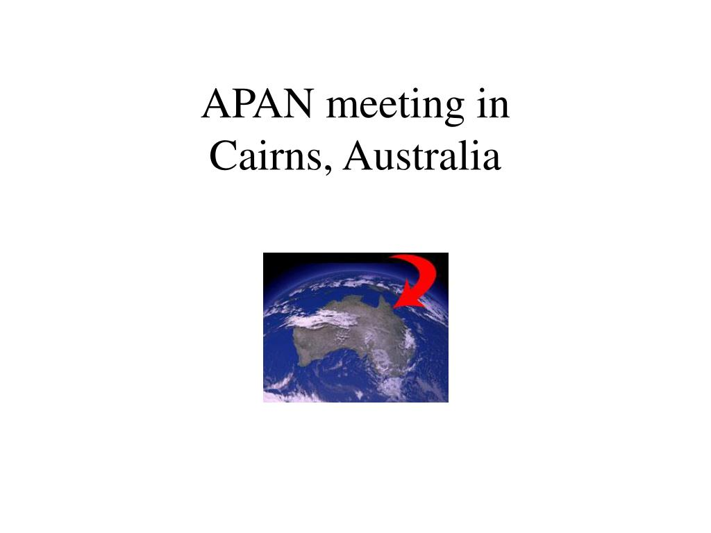 apan meeting in cairns australia l.