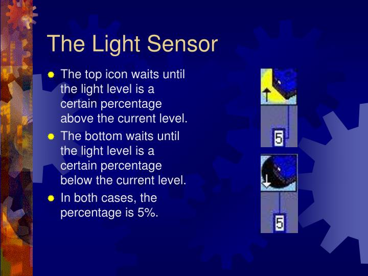 The Light Sensor