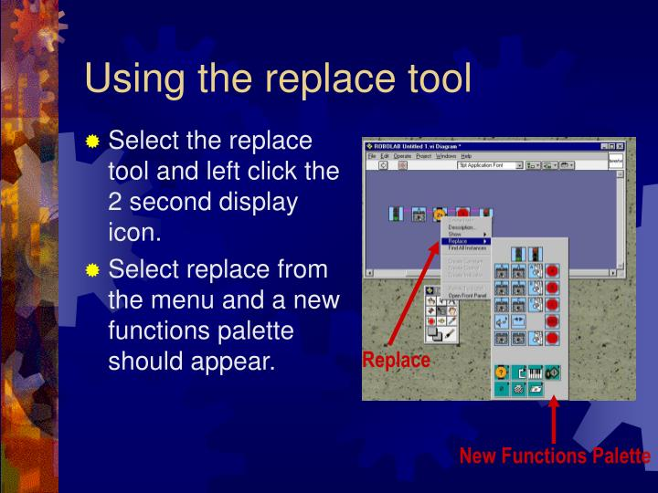 Using the replace tool